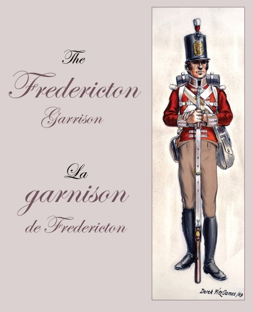 The War of 1812:  A Fredericton Garrison by Robert Dallison