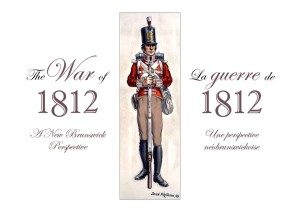 The War of 1812:  A New Brunswick Perspective